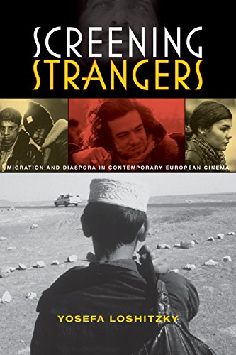 Screening Strangers: Migration and Diaspora in Contemporary European Cinema (New Directions in National Cinemas)