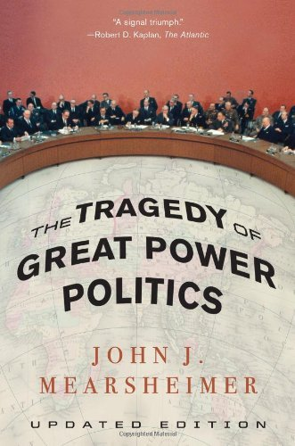 The Tragedy of Great Power Politics by John J. Mearsheimer (2003-01-17)