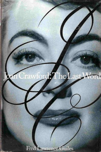 joan-crawford-the-last-word-by-fred-lawrence-guiles-1995-03-02