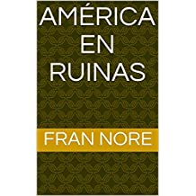 AMÉRICA EN RUINAS (Spanish Edition)