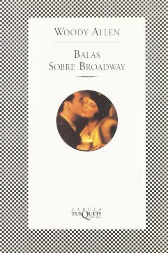 Balas sobre Broadway (Fabula (tusquets)) por Woody Allen