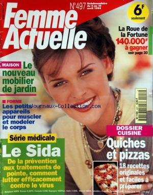 FEMME ACTUELLE [No 497] du 04/04/1994 - LE SIDA / DE LA PREVENTION AUX TRAITEMENTS DE POINTE / COMMENT LUTTER CONTRE LE VIRUS -CUISINE / QUICHES ET PIZZAS -LE NOUVEAU MOBILIER DE JARDIN -LES PETITS APPAREILS POUR MUSCLER ET MODELER LE COPRS