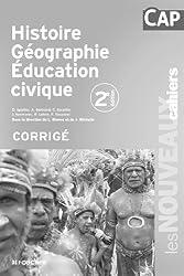 Les Nouveaux Cahiers Histoire Géographie Education civique CAP Corrigé