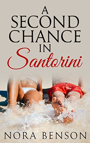 A Second Chance in Santorini (A Second Chance in the Mediterranean Book 3) (English Edition) -