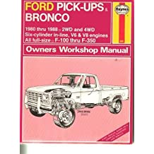 Ford Pick-ups and Bronco 2 and 4 W.D. 1980-88 Six Cylinder In-line and V8 Models Owner's Workshop Manual