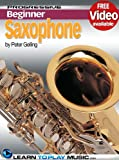 Saxophone Lessons for Beginners: Teach Yourself How to Play Saxophone (Free Video Available) (Progressive Beginner) (English Edition)