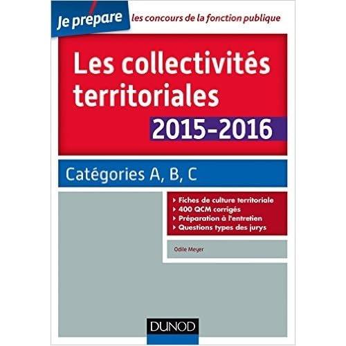 Les collectivités territoriales 2015-2016 - 5e éd. - Catégories A, B, C de Odile Meyer ( 1 juillet 2015 )