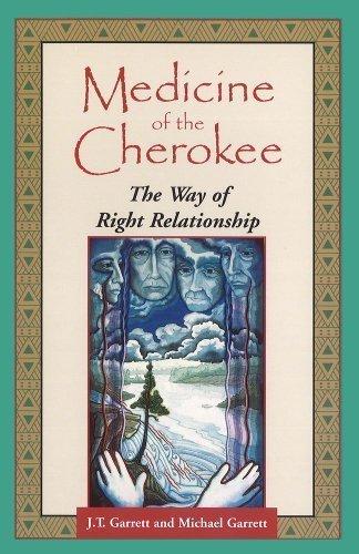 Medicine of the Cherokee: The Way of Right Relationship (Folk Wisdom Series) Original Edition by Garrett, J. T., Garrett, Michael Tlanusta (1996)