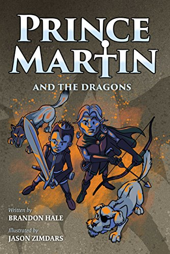 Prince Martin and the Dragons: A Classic Adventure Book