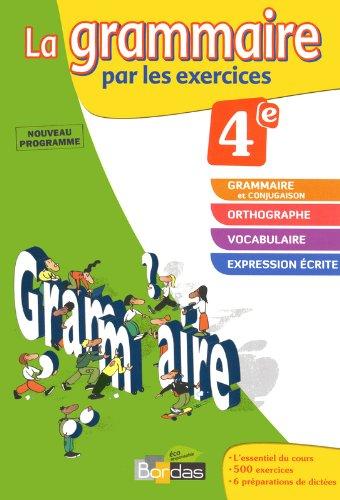 La grammaire par les exercices 4e - Cahier d'exercices - Edition 2011