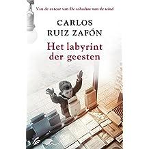 Het labyrint der geesten (Het Kerkhof der Vergeten Boeken) (Dutch Edition)