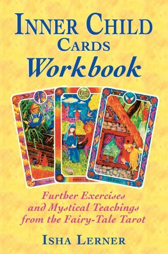 Inner Child Cards Workbook: Further Exercises and Mystical Teachings from the Fairy-Tale Tarot by Isha Lerner (2002-08-30)