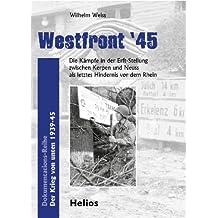 Westfront '45: Die Kämpfe in der Erft-Stellung zwischen Kerpen und Neuss als letztes Hindernis vor dem Rhein