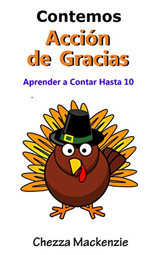 Contemos Acción de Gracias: Aprender A Contar Hasta 10 por Chezza Mackenzie