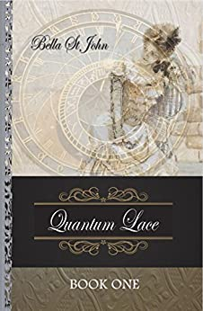 Quantum Lace ~ Book One by [St John, Leigh (Bella)]