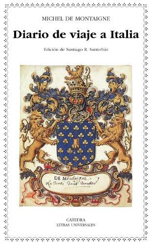Diario de viaje a Italia (Letras Universales) por Michel de Montaigne