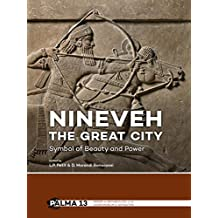Nineveh, the Great City (Papers on Archaeology of the Leiden Museum of Antiquities, Band 13)