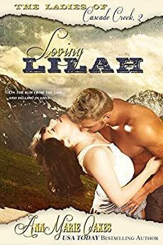 Loving Lilah (Historical Western Romance) (The Ladies of Cascade Creek Book 2) by [Oakes, AnnMarie]