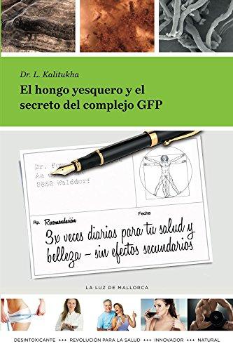 El hongo yesquero y el secreto del complejo GFP