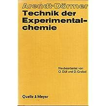 Technik der Experimentalchemie. Anleitung zur Ausführung chemischer Experimente