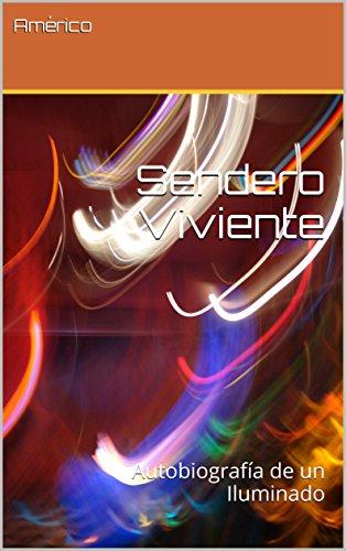 Sendero Viviente: Autobiografía de un Iluminado eBook: Perez ...