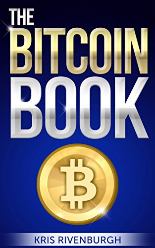 The Bitcoin Book: Solving The Mysterious Digital Currency You Don't Understand (English Edition)