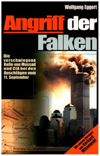 Angriff der Falken: Die verschwiegene Rolle von Mossad und CIA bei den Anschlägen vom 11. September