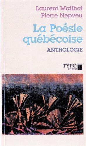 La Poesie quebecoise des origines a nos jours (Typo) (French Edition) by Laurent Mailhot (1986-05-04)