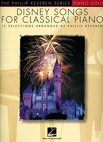 Disney Songs -For Classical Piano-: Noten, Sammelband für Klavier (Phillip Keveren) (Disney Piano Songbook)
