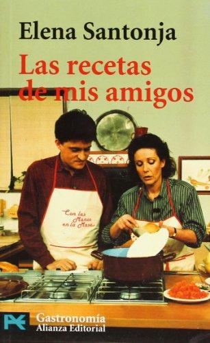 Las recetas de mis amigos (El Libro De Bolsillo - Varios) por Elena Santonja