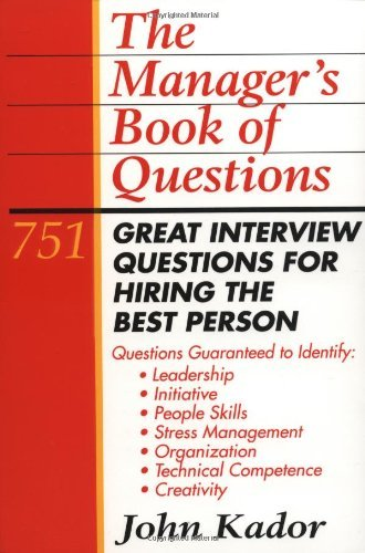 The Manager's Book of Questions: 751 Great Interview Questions for Hiring the Best Person (English Edition)