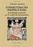 Hypnerotomachia Poliphili e Roma. Metodologie euristiche per lo studio del Rinascimento. Con CD-ROM ipertestuale