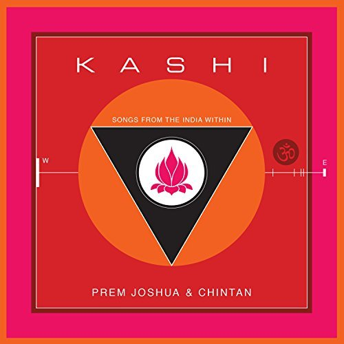 kashi-songs-from-the-india-within-by-prem-joshua-chintan