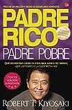 Padre Rico, Padre Pobre: Qué les enseñan los ricos a sus hijos acerca del dinero, ¡que los pobres y la clase media no! (ACTUALIDAD)