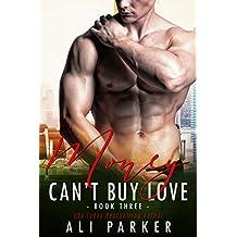 Money Can't Buy Love #3: (A Sexy Billionaire Bad Boy Novel)