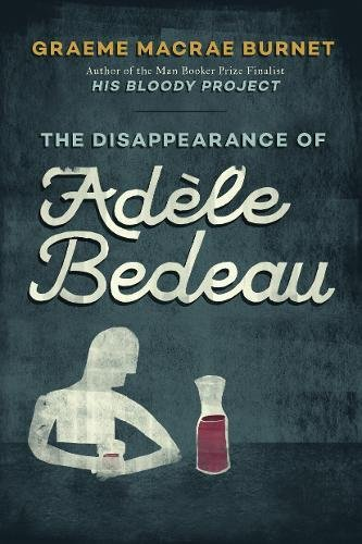 The Disappearance of Adèle Bedeau: A Historical Thriller