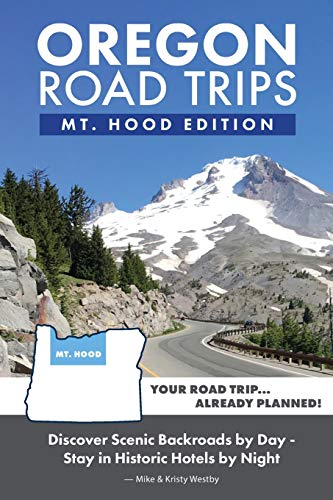 Oregon Road Trips - Mt. Hood Edition (Mt Hood)