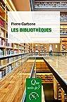 Les bibliothèques: « Que sais-je ? » n° 3934 par Carbone