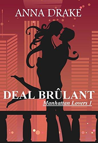 Deal Brûlant (Manhattan Lovers t. 1)