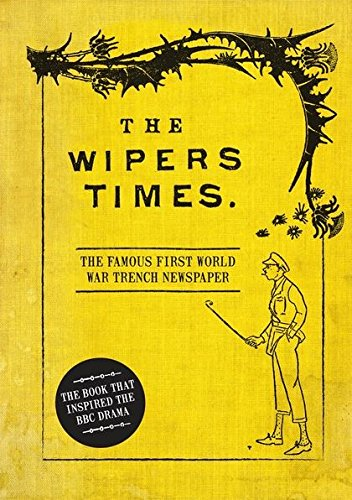 Preisvergleich Produktbild The Wipers Times: The Famous First World War Trench Newspaper