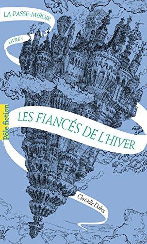 La passe-miroir (Livre 1) - Les Fiancés de l'hiver (Pôle fiction t. 92)