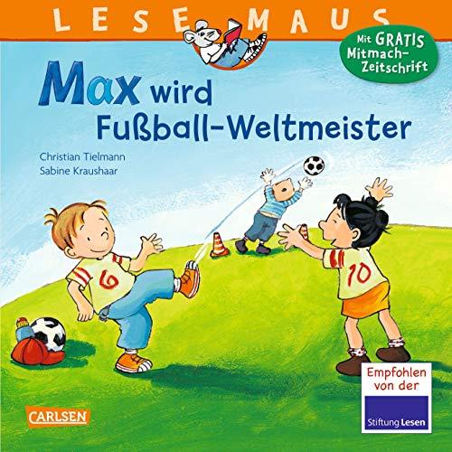 LESEMAUS 72: Max wird Fußball-Weltmeister: Neuausgabe (72)