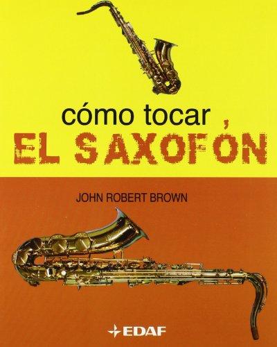 Como Tocar Saxofon (Manuales de Música)