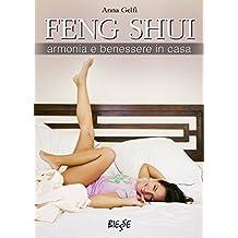 Feng Shui: Armonia e benessere in casa (Italian Edition)