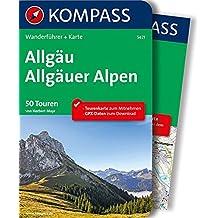 Allgäu - Allgäuer Alpen: Wanderführer mit Extra-Tourenkarte 1:50.000, 50 Touren, GPX-Daten zum Download (KOMPASS-Wanderführer, Band 5421)