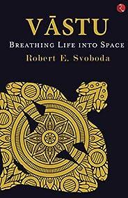 VĀSTU: Breathing Life into Space