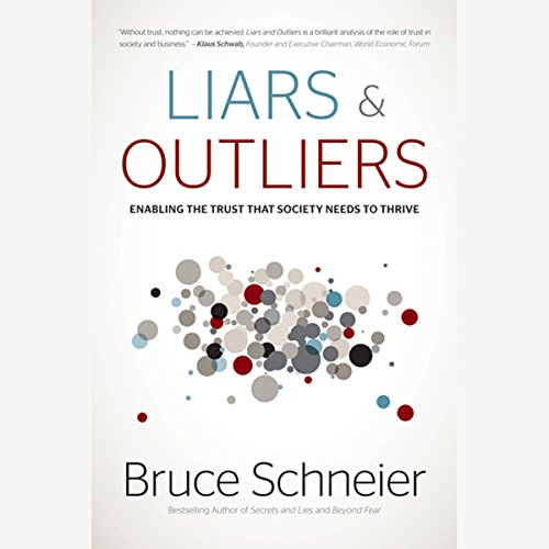 Liars and Outliers: Enabling the Trust that Society Needs to Thrive  Audiolibri