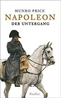 Napoleon: Der Untergang von [Price, Munro]