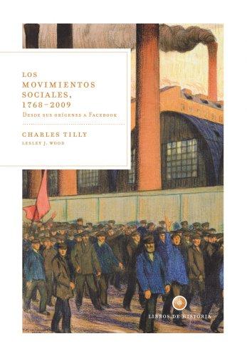 Descargar Libro Los movimientos sociales, 1768-2009: Desde sus orígenes a Facebook (Libros de Historia) de Charles Tilly