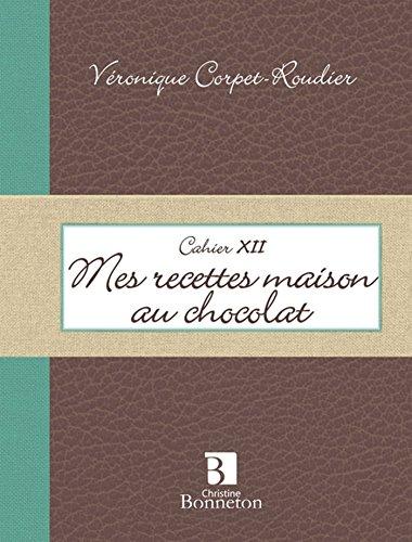 Mes recettes maison au chocolat
